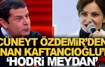Cüneyt Özdemir'den, Canan Kaftancıoğlu'na 'hodri meydan'