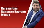 Karavar'dan Ramazan Bayramı Mesajı