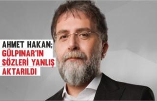 Ahmet Hakan'dan Gülpınar'ın sözlerine...