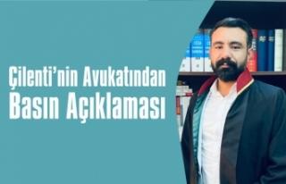 Çilenti'nin Avukatından Basın Açıklaması