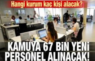 Kamuya 67 bin yeni personel alınacak