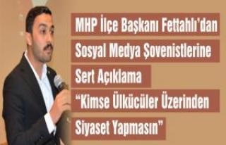 MHP İlçe Başkanı Fettahlı'dan Basın Açıklaması