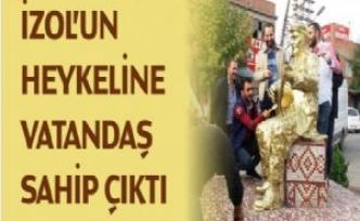 İZOL'UN HEYKELİNE HALK SAHİP ÇIKTI