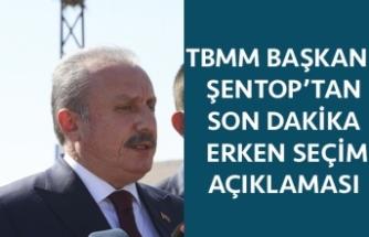TBMM Başkanı Şentop'tan Erken Seçim Açıklaması