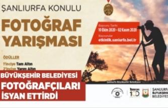 Şanlıurfa Büyükşehir Belediyesi Fotoğrafçıları isyan ettirdi