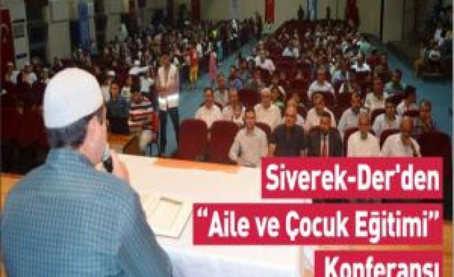 Siverek-Der'den Aile ve Çocuk Eğitimi Konferansı